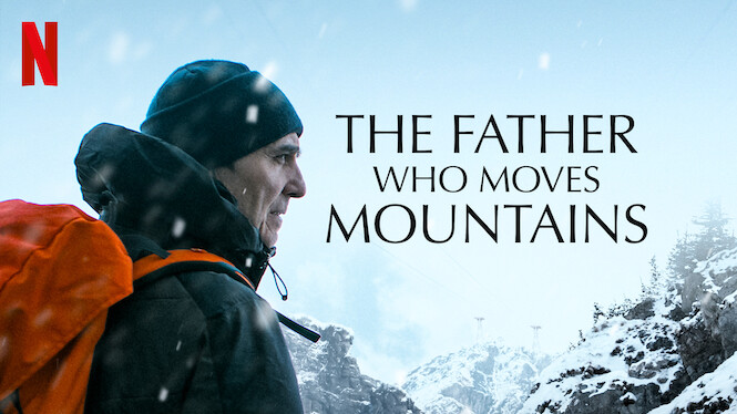 The Father Who Moves Mountains on Netflix USA
